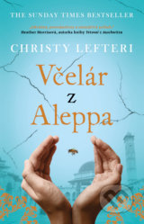 Včelár z Aleppa - Christy Lefteri