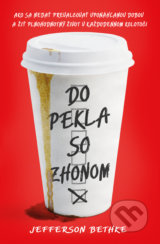 Do pekla so zhonom - Jefferson Bethke