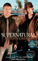 Supernatural: Witch´s Canyon - Jeff Mariotte