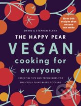 The Happy Pear: Vegan Cooking for Everyone - David Flynn, Stephen Flynn