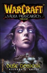 Warcraft 10: Duše démona - Richard A. Knaak