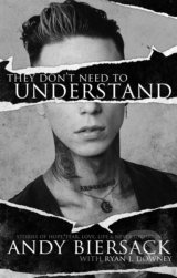 They Don't Need to Understand - Andy Biersack