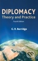 Diplomacy: Theory and Practice - G.R. Beridge