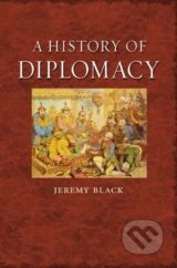 A History of Diplomacy - Jeremy Black