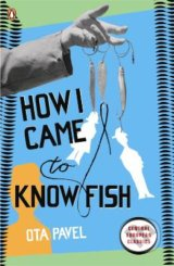 How I Came to Know Fish - Pavel Ota