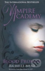 Vampire Academy: Blood Promise - Richelle Mead